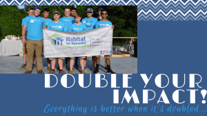 Double Your Impact! Everything is better when it's doubled...