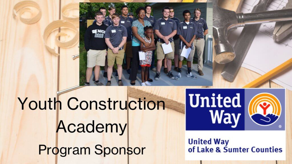 Youth Construction Academy Program 2019 Sponsor United Way of Lake & Sumter Counties