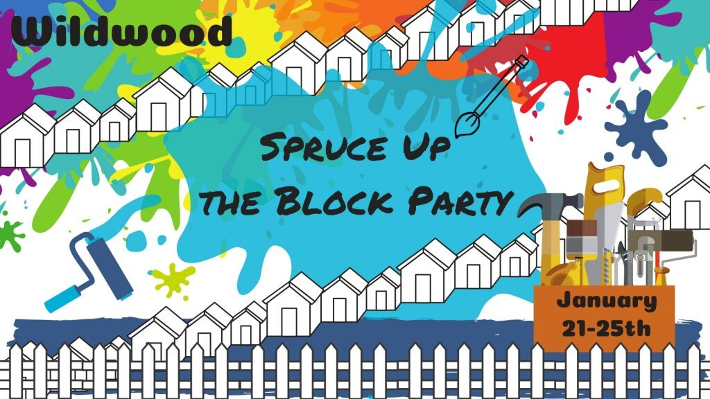 Spruce Up the Block Party Wildwood January 21st-25th