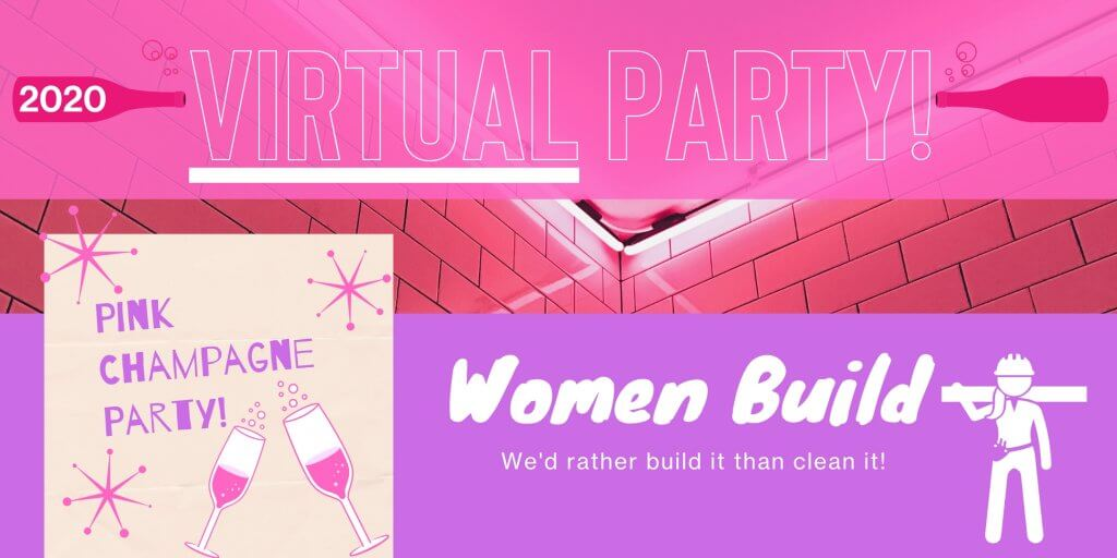 Women Build 2020 Virtual Party