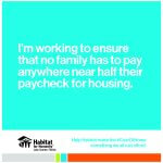 I'm working to ensure that no family has to pay anywhere near half their paycheck for housing.