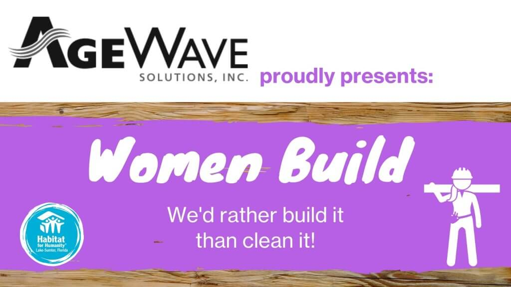AgeWave Solutions, Inc. proudly presents Women Build 2021